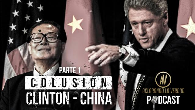 China, Clinton, Colusión (Parte 1)